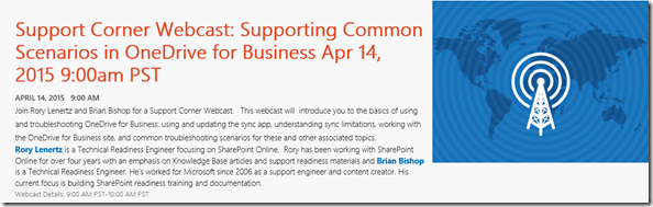 Support Corner Webcast: Supporting Common Scenarios in OneDrive for Business Apr 14, 2015 9:00am PST