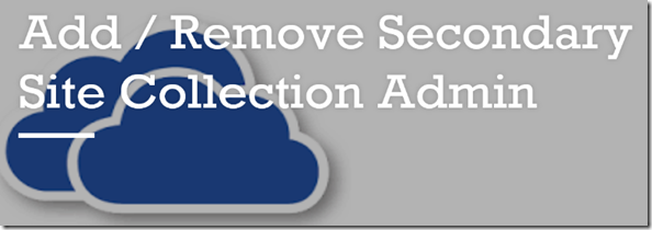 Add/Remove Secondary Site Collection Admin to all OneDrive for Business users