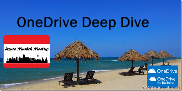 Azue Munich Meetup: OneDrive Deep Dive & Azure Stack