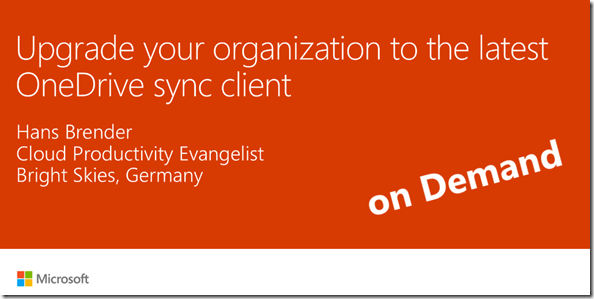 Ignite Session: Upgrade your organization to the latest OneDrive sync client