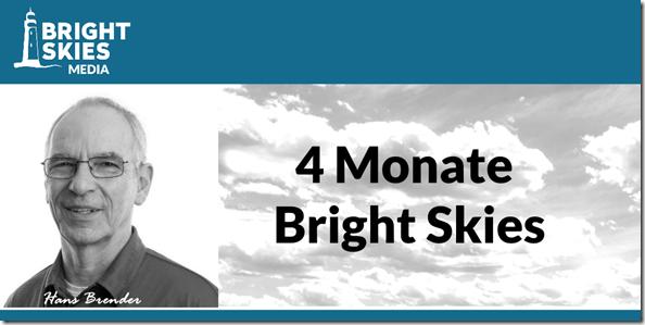 4 Monate bei Bright Skies