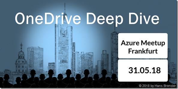 Azure Meetup in Frankfurt: OneDrive Deep Dive