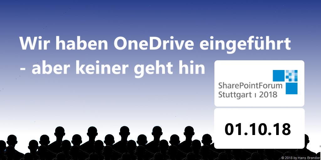 SharePoint Forum 2018 | Wir haben OneDrive ausgerollt, aber