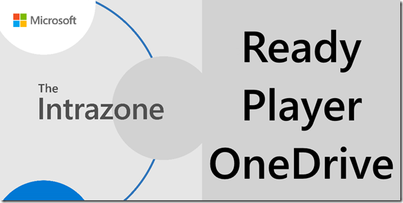 The IntraZone: Ready Player OneDrive