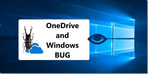 OneDrive AND Windows Bug