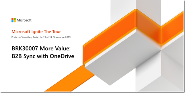 Microsoft Ignite The Tour: More Value: B2B Sync with OneDrive