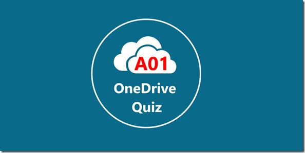 OneDrive Quiz: Answer #01