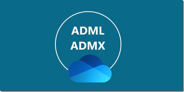 Wor sind meine OneDrive ADML und ADMX Dateien gespeichert