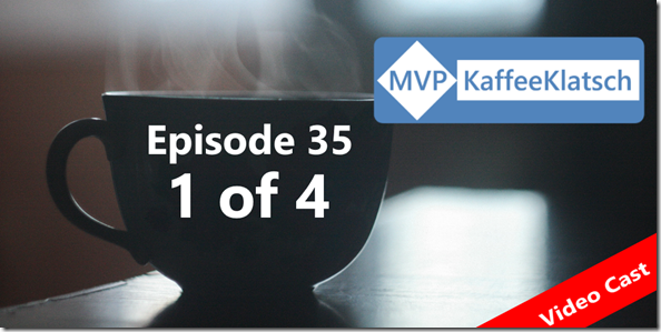Episode 35 des MVPKaffeeklatsch