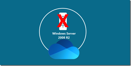 OneDrive and Windows Server 2008 R2 is no longer supported