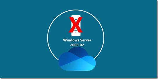 OneDrive und Windows Server 2008 R2  wird nicht mehr unterstützt
